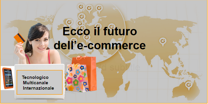 Mobile friendly, multicanale e internazionale: ecco le nuove sfide dell'e-commerce